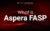 What is Aspera FASP? | PacGenesis